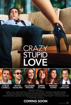 Crazy Stupid Love starring Steve Carrell, Ryan Gosling, Julianne Moore, Emma Stone, Marisa Tomei, and Kevin Bacon
