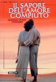 copertina Il sapore dell'amore compiuto <br><i>racconto di vita coniugale</i>