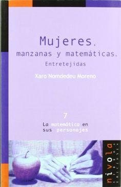 Mujeres, manzanas y matemáticas: entretejidas / Xaro Nomdedeu Moreno
