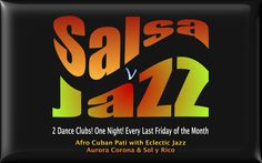 Dance Events - Salsa v Jazz on Friday 28 November at the Corrib Rest London NW6 6PA. email info@afrocuban.co.uk for more information