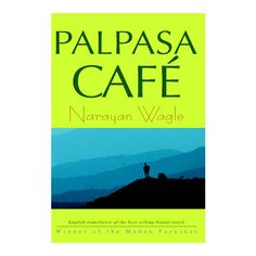 Palpasa Cafe is a novel by Nepali author Narayan Wagle. It tells the story of an artist, Drishya, during the height of the Nepalese Civil War.