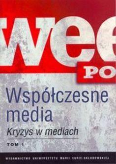 Współczesne media. Tom 1-2. Kryzys w mediach - Opracowanie zbiorowe za 49,99 zł   Książki empik.com