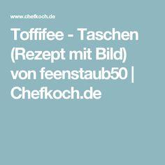 Toffifee - Taschen (Rezept mit Bild) von feenstaub50 | Chefkoch.de