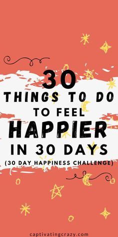 Over 500k people have enjoyed this fantastic happiness challenge from Captivating Crazy. This article is a must read if you want to know how to feel happier. You'll get 30 easy steps in this 30 day happiness challenge that will guide you into feeling happier. #happinesschallenge #30daychallenge #30dayhealthchallenge Challenge Ideas, 30 Day Challenge, Healthy Lifestyle Tips, Healthy Habits, Feeling Happy, How Are You Feeling, Compliment Someone, Happiness Challenge, Ways To Be Happier