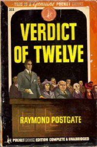 Verdict of Twelve by Raymond Postgate Pocket Books #331, 1945; bought 75/15/13