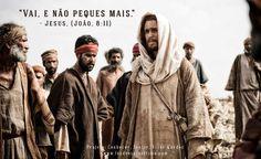 """""""Vai, e não peques mais."""" João, 8:11"""