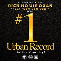 RP @empire The independent grind has paid off. Congratulations to @RichHomieQuan @TIGRecords and @EMPIRE on #FlexOohOohOoh officially being the #1 Urban record in the United States. Album coming soon! #googleplay #itunes #thinkitsagame #tigrecords #tig24hours #24hourtig #rhq #richhomiequan #empire