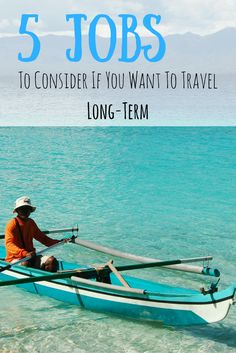 5 Jobs to Consider If You Want To Travel Long-Term
