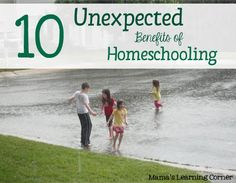 10 Unexpected Benefits of Homeschooling - from Mama's Learning Corner