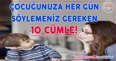 Çocuğunuza her gün söylemeniz gereken 10 cümle!