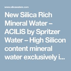New Silica Rich Mineral Water – ACILIS by Spritzer Water – High Silicon content mineral water exclusively imported from 420 feet deep below pristine Malaysian Rainforest