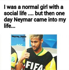 I was a normal person. Soccer Humor, Funny Soccer, Soccer Stuff, Play Soccer, Football Soccer, Boyfriend Pictures, My Boyfriend, Neymar Quotes, Neymar Brazil