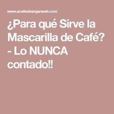 ¿Para qué Sirve la Mascarilla de Café? - Lo NUNCA contado!!