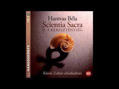 Hamvas Béla: Scientia Sacra hangoskönyv (A kereszténység) - YouTube Painters, Verses, Writer, Poetry, Marvel, My Favorite Things, Youtube, Books, Book
