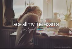 Ace All My Final Exams / Bucket List Ideas / Before I Die
