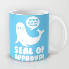 Seal+of+Approval++Mug+by+LookHUMAN++-+$15.00