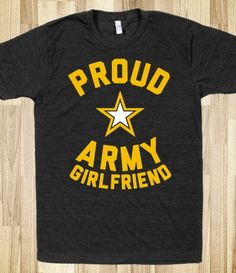 Proud Army Girlfriend. Would love to have this shirt :) Army Girlfriend Shirts, Army Boyfriend, Army Shirts, Army Love, Military Love, Military Shirt, National Guard Girlfriend, Army Clothes, Military Clothing