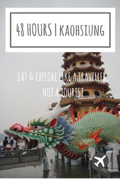 Chasing a Plate's 48 hours in Kaohsiung travel guide: where to eat in Kaohsiung, things to do in Kaohsiung, and travel tips when in Kaohsiung, Taiwan...