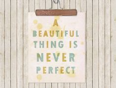 A beautiful thing is never perfect. hanger, quot