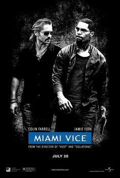 Miami Vice (2006) D: Michael Mann. Colin Farrell, Jamie Foxx, Gong Li. 02/09/06