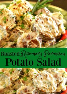 Roasted Rosemary Parmesan Potato Salad    This creamy dreamy roasted potato salad can be served warm or chilled.  It's seasoned with the outstanding combination of fresh rosemary, Parmesan cheese and minced garlic.  It makes for a refreshing twist on an all-time side dish favorite.