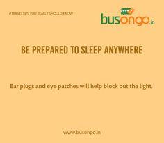 Be prepared to sleep anywhere