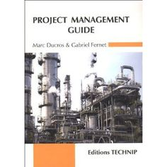 This book provides some understanding and guidelines on the way medium sized and large projects in an international environment can be initiated and managed. It covers all the various aspects of a project : the risks related to a project, the phases of a project, the project organization, the contractual issues, the HSE objectives and human dimension, the scheduling of a project, the cost monitoring, the quality control and quality assurance aspects and the training issues.  Cote: 4-12 DUC