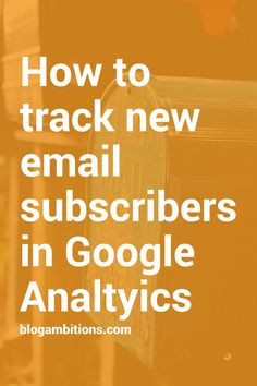 Blogging Tips   How to Blog   Want to know how your new email subscriber found your blog?