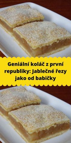 Geniální koláč z první republiky: Jablečné řezy jako od babičky Slovak Recipes, Czech Recipes, Raw Food Recipes, Sweet Recipes, Dessert Recipes, Cooking Recipes, Cake Recipes, Good Food, Yummy Food