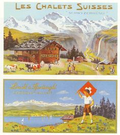 Vintage Lindt (Switzerland) Ad My heritage is Swiss and it would be a dream vacation for me to go visit the old family chalet!