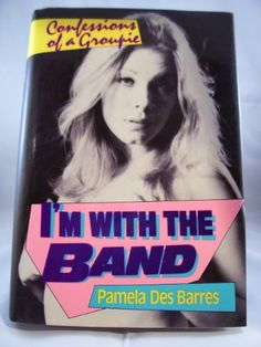 Amazon.fr - I'm With the Band: Confessions of a Groupie - Pamela Des Barres - Livres