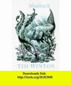 Blueback a fable for all ages by tim winton i come from the blueback 9780330369794 tim winton isbn 10 0330369792 isbn 13 library bookstim obrienlibrariespdfbookcasesbookstoresbook shelves fandeluxe Choice Image