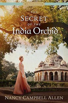 The Secret of the India Orchid (Proper Romance) by Nancy ... https://www.amazon.com/dp/1629722936/ref=cm_sw_r_pi_dp_x_WI.Byb8THMXAE