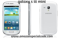 Samsung Galaxy S III Mini is a decent entry-level Android smart phone with an affordable details price. Get this smart phone on our website. #http://www.amazonspecialcode.com/