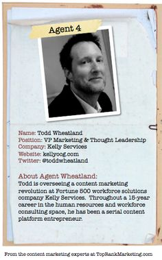 Bio for Secret Agent #4 Todd Wheatland  to see his content marketing secret visit http://www.toprankblog.com/2012/08/content-marketing-secrets/