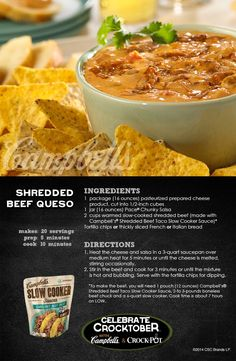 Shredded Beef Queso – This a great appetizer recipe that your friends are sure to enjoy on game day! Enter for a chance to WIN a Crock-Pot® Slow Cooker and 2 Campbell's® Slow Cooker Sauces at campbellsauces.com. No purchase necessary, Age 18+, Ends 10/31/14, Void where prohibited.