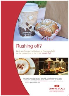 Hotel - Crowne Plaza Johannesburg - The Rosebank - Promotions - Rushing Off? Grab a cup of coffee and Muffin at our Rosebank Cafe situated in our Lobby. Coffee Cups, Muffin, Coffee Mugs, Muffins, Cupcake, Cup Cakes