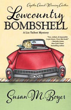 Lowcountry Bombshell (A Liz Talbot Mystery) by Susan M. Boyer, http://www.amazon.com/dp/B00EW4O3LW/ref=cm_sw_r_pi_dp_7i.tsb1P56VN7