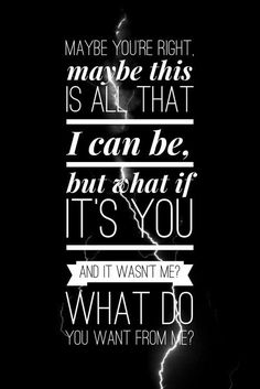 """""""What if this is all that I can be?"""" The Neighbourhood - W.D.Y.W.F.M? Love this lyric nice to know I'm not the only one scared of being stuck..."""