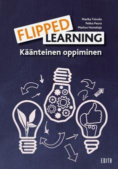 Flipped learning - Käänteinen oppiminen / Marika Toivola, Pekka Peura, Markus Humaloja / Suomalaisessa koulujärjestelmässä leimaa vahva myytti siitä, miten oppiminen koulussa tapahtuu. Tässä kirjassa murretaan valitsevaa myyttiä ja esitellään uusi, käänteinen oppiminen.