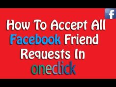 How To Accept All Facebook Friend Requests In One Click 2017 Urdu/Hindi ...