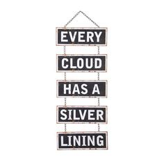We could all use a dose of optimism on a daily basis. This sign offers a cheerful reminder for motivation and inspiration. With this on your wall, you'll be sure to find your own silver linings, no mat...  Find the Silver Linings Hanging Sign, as seen in the Reclaim Rustic Style Collection at http://dotandbo.com/collections/reclaim-rustic-style?utm_source=pinterest&utm_medium=organic&db_sku=CCO0333
