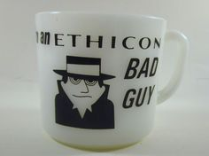 Vintage Anchor Hocking Milk Glass I'm An Ethicon Bad Guy Bad Idea Coffee Mug Cup