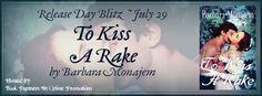 Jen's Reading Obsession: To Kiss a Rake (Scandalous Kisses #1) by Barbara Monajem - Release Day Blitz, Excerpt & Giveaway