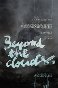 Beyond the clouds.