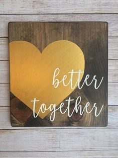 Hand painted wood sign Better together sign rustic wood