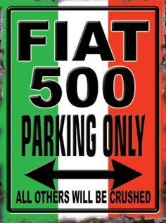 Nieuw Binnen Fiat 500 Italian Style Parking Only metalen bord metalen borden/metal signs groot formaat : 40 cm x 30 cm voorzien van 4 bevestiging gaatjes Een mooi geschenk voor uzelf of om cadeau te geven ....