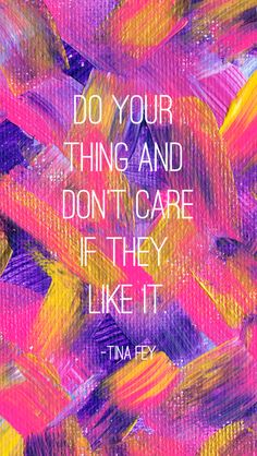 This recommendation to do whatever you damn well please: 27 Free Phone Backgrounds For Anyone Who Needs A Little Pep Talk Quotes To Live By, Me Quotes, Motivational Quotes, Inspirational Quotes, Girly Quotes, Qoutes, Inspirational Backgrounds, House Quotes, Uplifting Quotes