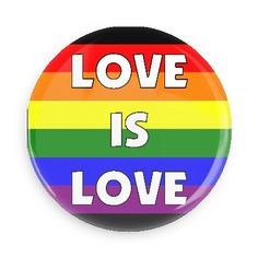 Funny Buttons - Custom Buttons - Promotional Badges - Gay Pride Pins - Wacky Buttons - Love is love