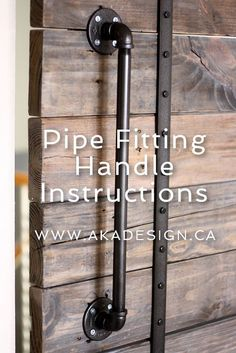Pipe Fitting Handle Instructions for our barn door! Diy Barn Door, Barn Doors, Industrial Pipe, Industrial Handrail, Industrial Design, Barn Door Handles, Cheap Barn Door Hardware, Casa Loft, Pipe Furniture
